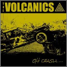 VOLCANICS - OH CRASH