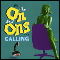 On and Ons: It's the On and Ons Calling