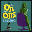 It's The On And Ons Calling